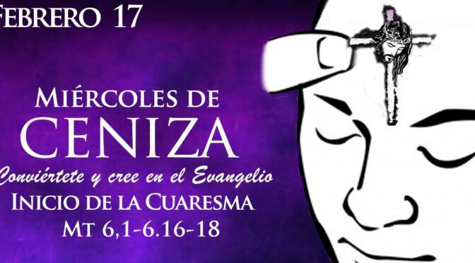 Miércoles de Ceniza – Tiempo de Cuaresma.