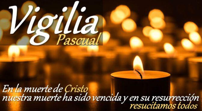 Sábado. Vigilia Pascual en la Noche Santa. Domingo de Pascua de la Resurrección del Señor.